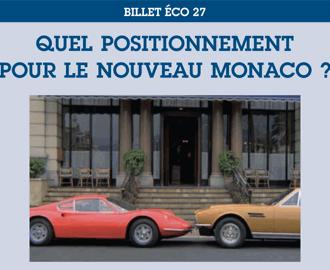 Billet Éco 27 : Quel positionnement pour le nouveau Monaco?